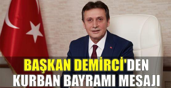 Başkan Demirci'den Kurban Bayramı mesajı