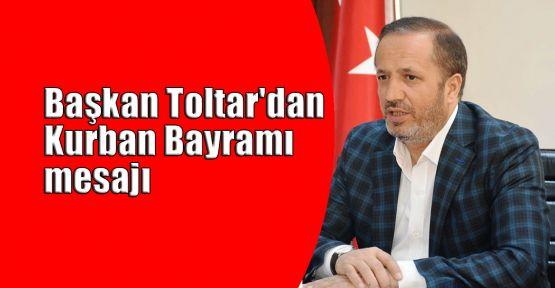 Başkan Toltar'dan Kurban Bayramı mesajı