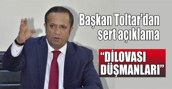 Başkan Toltar'dan sert açıklama