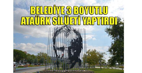 Belediye'den 3 boyutlu Atatürk silüeti