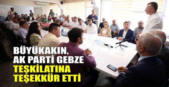 Büyükakın, AK Parti Gebze teşkilatına teşekkür etti