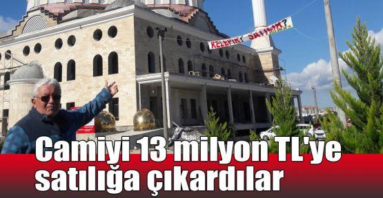 Camiyi 13 milyon TL'ye satılığa çıkardılar
