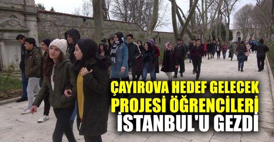 Çayırova Hedef Gelecek Projesi öğrencileri İstanbul'u gezdi