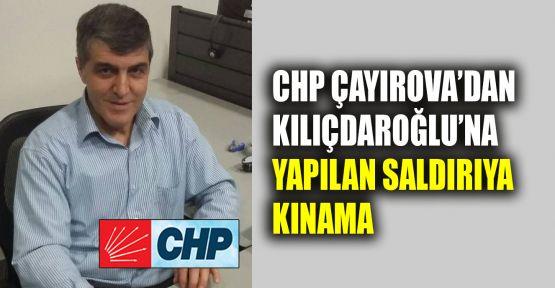 CHP Çayırova'dan, Kılıçdaroğlu'na yapılan saldırıya kınama