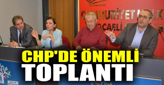 CHP'de önemli toplantı