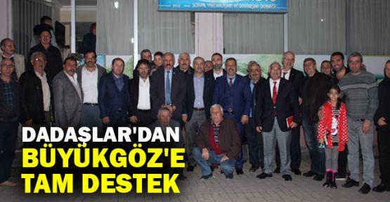 Dadaşlar'dan Büyükgöz'e tam destek