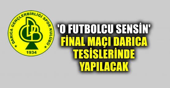 Darıca'da 'O Futbolcu Sensin' final maçı yapılacak