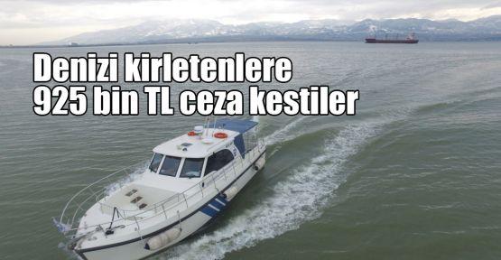 Denizi kirletenlere 925 bin TL ceza kestiler