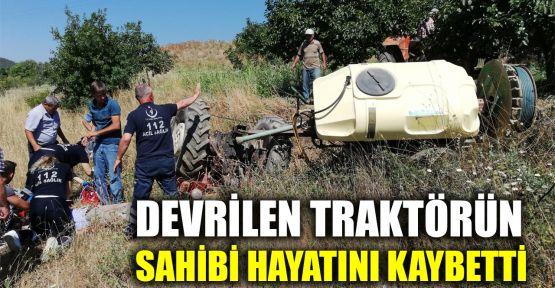 Devrilen traktörün sahibi hayatını kaybetti
