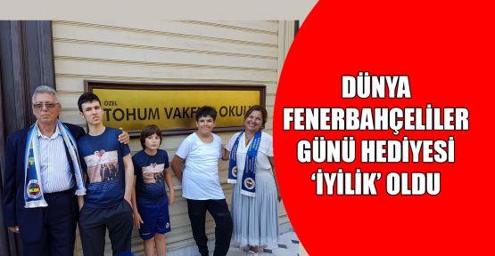 Dünya Fenerbahçeliler Günü hediyesi iyilik oldu