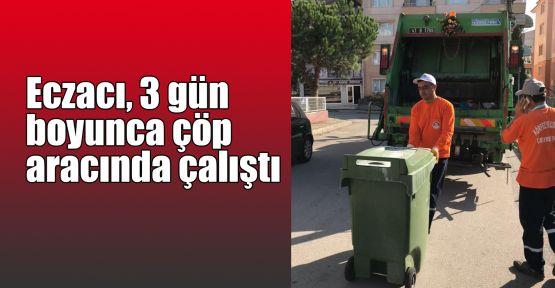 Eczacı, 3 gün boyunca çöp aracında çalıştı