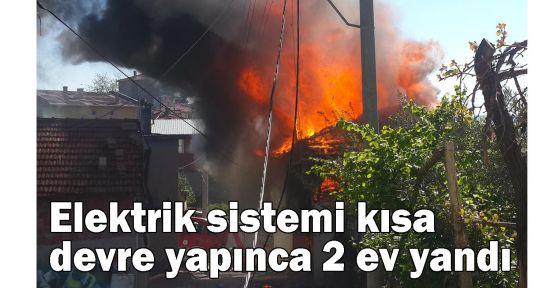 Elektrik sistemi kısa devre yapınca 2 ev yandı