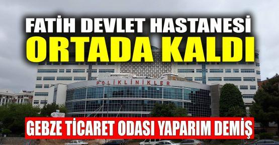 Fatih Devlet Hastanesi ortada kaldı