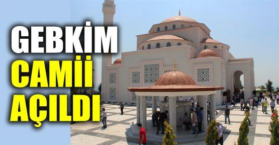 GEBKİM Camii açıldı