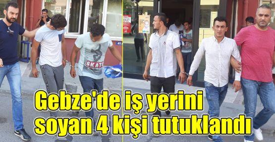 Gebze'de iş yerini soyan 4 kişi tutuklandı
