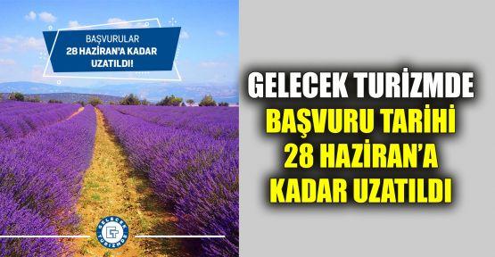Gelecek Turizmde başvuru tarihi 28 Haziran'a kadar uzatıldı