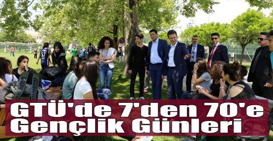 GTÜ'de 7'den 70'e Gençlik Günleri