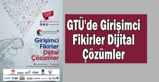 GTÜ'de Girişimci Fikirler Dijital Çözümler