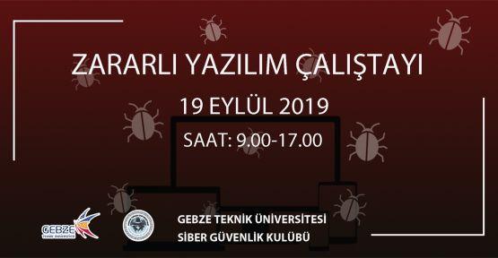 GTÜ'de Zararlı Yazılım Çalıştayı yapılacak