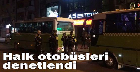 Halk otobüsleri denetlendi