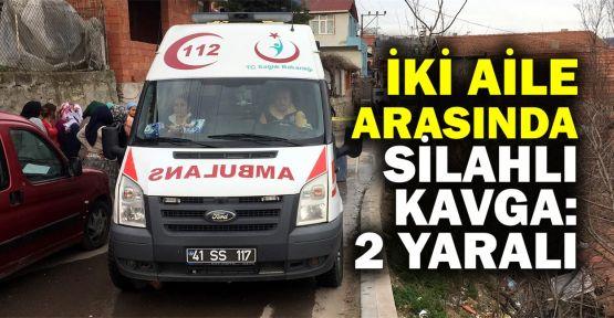 İki aile arasında silahlı kavga: 2 yaralı
