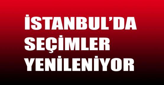 İstanbul'da seçimler yenileniyor