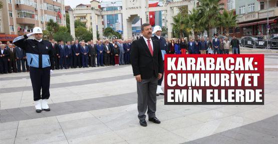 Karabacak: Cumhuriyet emin ellerde