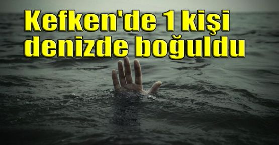 Kefken'de 1 kişi denizde boğuldu