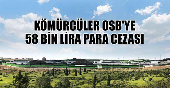 Kömürcüler OSB'ye 58 bin lira para cezası