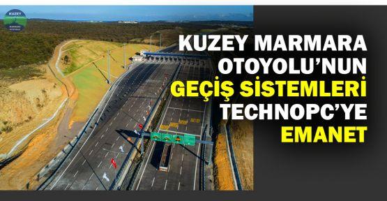 Kuzey Marmara Otoyolu'nun Geçiş Sistemleri Technopc'ye emanet