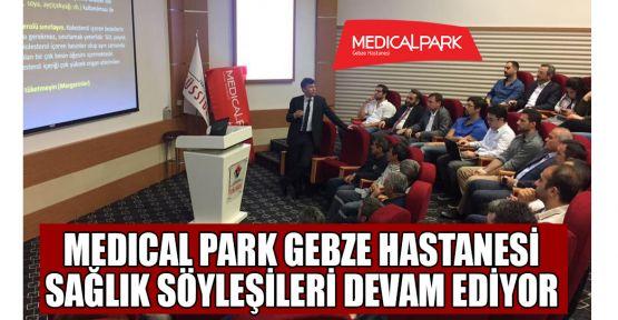 Medical Park Gebze Hastanesi sağlık söyleşileri devam ediyor