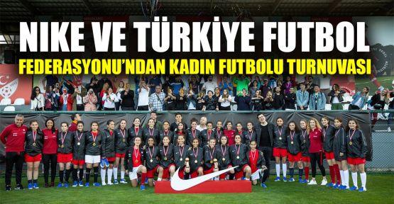 Nike ve Türkiye Futbol Federasyonu'ndan Kadın Futbolu Turnuvası