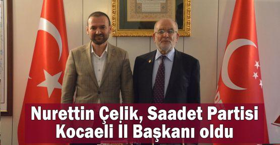 Nurettin Çelik Saadet Partisi Kocaeli İl Başkanı oldu