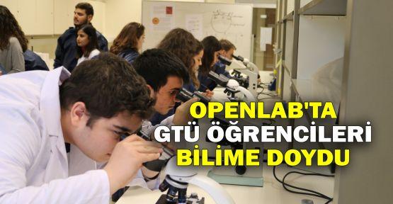 OpenLab'ta GTÜ öğrencileri bilime doydu