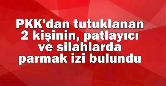 PKK'dan tutuklanan 2 kişinin, patlayıcı ve silahlarda parmak izi bulundu