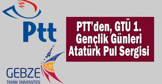 PTT'den, GTÜ 1. Gençlik Günleri Atatürk Pul Sergisi