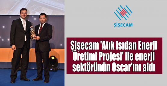 Şişecam 'Atık Isıdan Enerji Üretimi Projesi' ile enerji sektörünün Oscar'ını aldı