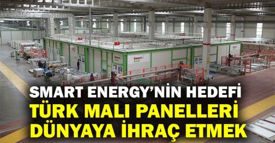 Smart Energy'nin hedefi Türk malı panelleri dünyaya ihraç etmek