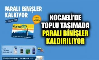 Kocaeli'de toplu taşımada paralı binişler kaldırılıyor