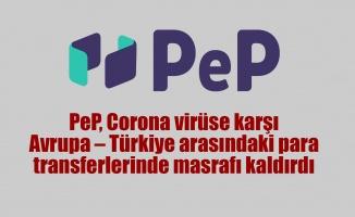 PeP, Corona virüse karşı Avrupa – Turkiye arasindaki para transferlerinde masrafı kaldırdı