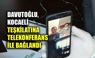Davutoğlu, Kocaeli teşkilatına telekonferans ile bağlandı