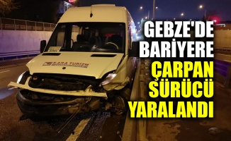 Gebze'de bariyerlere çarpan sürücü yaralandı