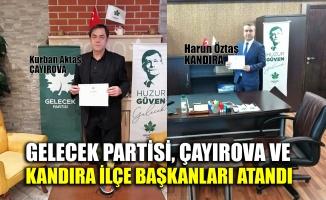 Gelecek Partisi, Çayırova ve Kandıra İlçe başkanları atandı