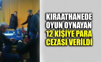 Kıraathanede oyun oynayan 12 kişiye para cezası