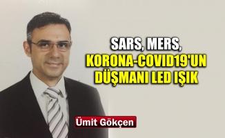 Sars, Mers, Korona-Covid19'un düşmanı Led Işık