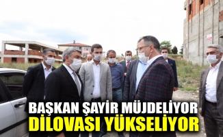 Başkan Şayir müjdeliyor, Dilovası yükseliyor