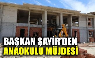 Başkan Şayir'den anaokulu müjdesi