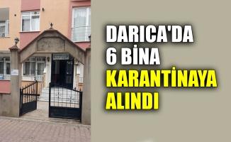 Darıca'da 6 bina karantinaya alındı