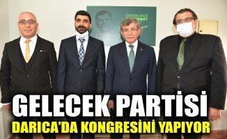 Gelecek Partisi Darıca'da kongresini yapıyor