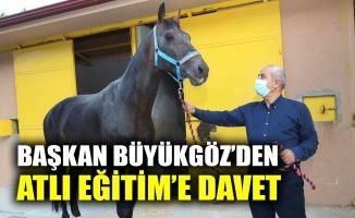 Başkan Büyükgöz'den, Atlı Eğitim'e davet